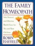 The Family Homeopath 0 9780892815326 0892815329