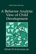 A Behavior Analytic View of Child Development 1st Edition 9780306450594 0306450593