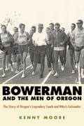 Bowerman and the Men of Oregon 1st edition 9781594867316 1594867313