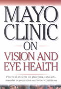 Mayo Clinic On Vision And Eye Health 1st edition 9781893005204 1893005208