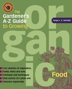 The Gardener's A-Z Guide to Growing Organic Food 2nd edition 9781580173704 1580173705