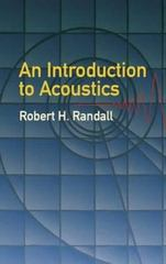 An Introduction to Acoustics 1st Edition 9780486442518 0486442519