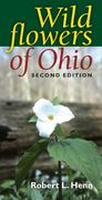 Wildflowers of Ohio 2nd Edition 9780253219510 0253219515
