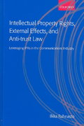 Intellectual Property Rights, External Effects and Anti-Trust Law 0 9780199254286 0199254281