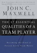 The 17 Essential Qualities of a Team Player 1st Edition 9780785288817 0785288813