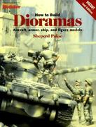 How to Build Dioramas 2nd edition 9780890241950 0890241953