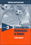 Contemporary Mathematics in Context: A Unified Approach, Course 3, Reference and Practice Book 1st edition 9781570394423 1570394423