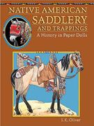 Native American Saddlery and Trappings 0 9780896724938 089672493X