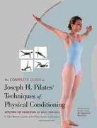The Complete Guide to Joseph H. Pilates' Techniques of Physical Conditioning 0 9780897932851 0897932854