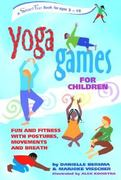 Yoga Games for Children 1st Edition 9780897933896 0897933893