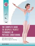 The Complete Guide to Joseph Pilates' Techniques of Physical Conditioning 2nd Edition 9780897934381 0897934385