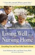 Living Well in a Nursing Home 1st edition 9780897934602 0897934601
