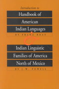 Introduction to Handbook of American Indian Languages and Indian Linguistic Families of America North of Mexico 0 9780803250178 0803250177