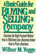 A Basic Guide for Buying and Selling a Company 1st edition 9780471149439 0471149438