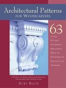 Architectural Patterns for Woodcarvers 0 9781565231948 1565231945
