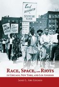 Race, Space, and Riots in Chicago, New York, and Los Angeles 1st Edition 9780195328752 0195328752
