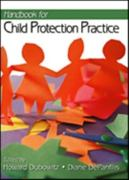 Handbook for Child Protection Practice 0 9780761913702 076191370X