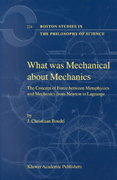 What Was Mechanical about Mechanics 1st edition 9781402002335 1402002335