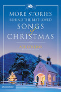 More Stories Behind the Best-Loved Songs of Christmas 0 9780310263142 031026314X