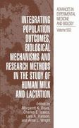 Integrating Population Outcomes, Biological Mechanisms and Research Methods in the Study of Human Milk and Lactation 1st edition 9780306467363 0306467364
