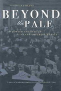 Beyond the Pale 1st edition 9780520242326 0520242327
