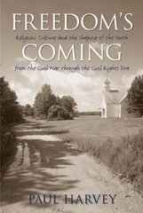 Freedom's Coming 1st Edition 9780807858141 0807858145
