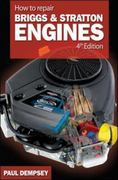 How to Repair Briggs and Stratton Engines, 4th Ed. 4th edition 9780071493253 0071493255