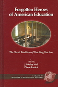 Forgotten Heroes of American Education 0 9781593114480 1593114486