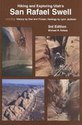 Hiking and Exploring Utah's San Rafael Swell 3rd edition 9780944510179 0944510175
