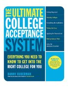 The Ultimate College Acceptance System 1st edition 9780312355173 0312355173