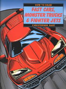 How to Draw Fast Cars, Monster Trucks and Fighter Jets 0 9780823023950 0823023958