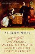 Mary, Queen of Scots, and the Murder of Lord Darnley 0 9780812971514 0812971515