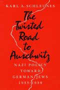 The Twisted Road to Auschwitz 1st Edition 9780252061479 0252061470
