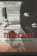 Thinking Like a Terrorist 1st Edition 9781597970266 1597970263
