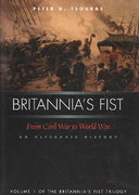 Britannia's Fist - From Civil War to World War 0 9781574888232 1574888234