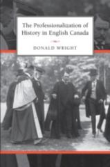 The Professionalization of History in English Canada 2nd edition 9780802039286 0802039286