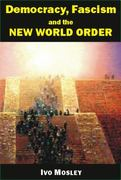 Democracy, Fascism and the New World Order 0 9780907845645 0907845649
