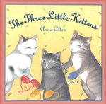 The Three Little Kittens 1st edition 9780805064711 0805064710