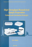 High Throughput Bioanalytical Sample Preparation 1st edition 9780444510297 044451029X