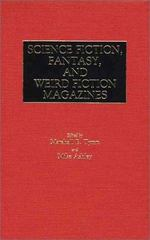 Science Fiction, Fantasy, and Weird Fiction Magazines 0 9780313212215 031321221X