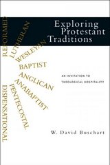 Exploring Protestant Traditions 1st Edition 9780830828326 083082832X