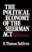 The Political Economy of the Sherman Act 0 9780195066425 0195066421