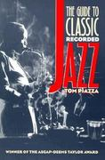 The Guide to Classic Recorded Jazz 1st edition 9780877454892 0877454892