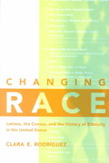 Changing Race 1st Edition 9780814775479 0814775470