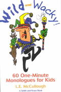 Wild and Wacky 60 One-Minute Monologues for Kids 0 9781575253053 1575253054