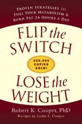 Flip the Switch, Lose the Weight 0 9781579549800 1579549802