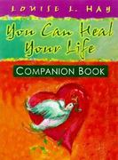 You Can Heal Your Life Companion Book 1st Edition 9781401933524 1401933521