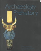Archaeology and Prehistory 1st edition 9780078405167 0078405165
