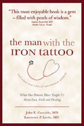 The Man with the Iron Tattoo and Other True Tales of Uncommon Wisdom 1st edition 9781932100969 1932100962