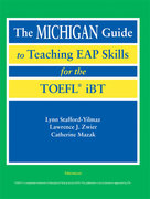 The Michigan Guide to Teaching EAP Skills for the TOEFL(R) iBT 0 9780472031337 0472031333